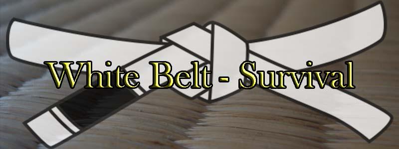 White Belt Survival